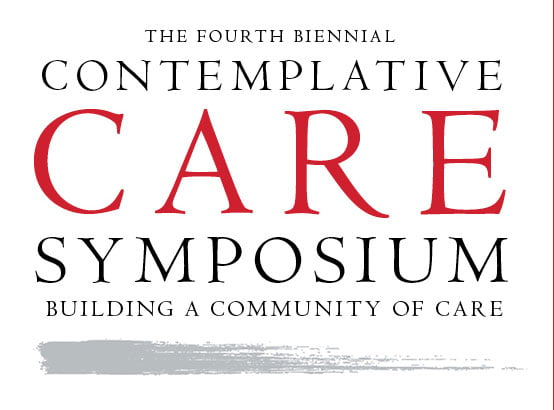 Fourth Biennial Contemplative Care Symposium, Building a Community of Care