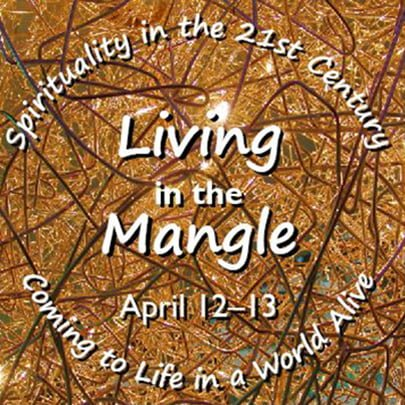 Spirituality in the 21st Century—Living in the Mangle: Coming to Life in a World Alive